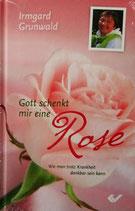 GOTT schenkt mir eine Rose