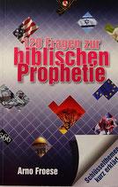 120 Fragen zur biblischen Prophetie