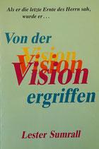 Von der Vision ergriffen