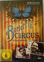 Butterfly Circus - Wo Wunder wahr werden