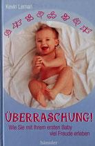 Überraschung! Wie Sie mit Ihrem ersten Baby viel Freude erleben