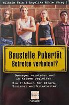 Baustelle Pubertät, Betreten verboten!?