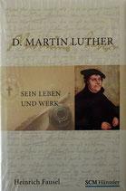 D. Martin Luther - Sein Leben und Werk