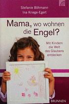 Mama, wo wohnen die Engel?