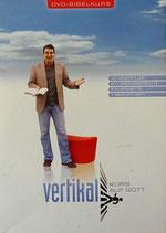 Vertikal Kurs auf GOTT - DVD Bibelkurs