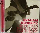 Shine JESUS Shine / is Anayone Thirsty?
