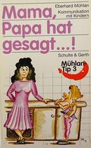 Mama, Papa hat gesagt...!