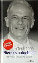 Niemals aufgeben! Peter Hahne