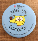 """Magnet """"Juste un Schlouck"""" - Bleu clair"""