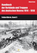 Band 9: Feldartillerie, Teil 3 und 4 (Die Munitionskolonnen der Feldartillerie)