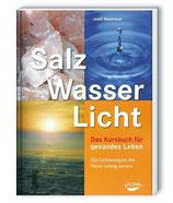 Buch: Salz, Wasser & Licht: Das Kursbuch für gesundes Leben. Wie Sie die Lichtenergien der Natur richtig nutzen.