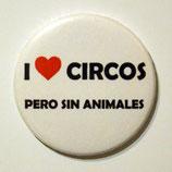 """I love circos sin animales"""