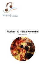 Florian 112 - Bitte kommen!