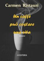 UN CAFFE' PUO' COSTARE UNA VITA