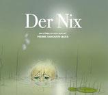 Der Nix von Pierre Sanoussi-Bliss (1CD)