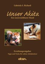 """Buch """"Unser Akita Ein (un)erziehbarer Hund"""""""
