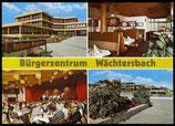 AK Mehrbildkarte vom Bürgerzentrum Wächtersbach   73/12