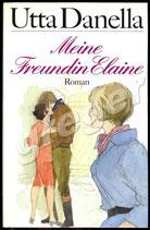 Meine Freundin Elaine  - Roman von Utta Danella