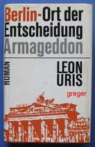 """Berlin - Ort der Entscheidung """"Armageddon"""" von Uris, Leon M."""