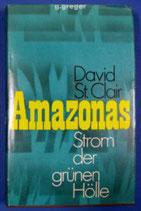 Amazonas - Strom der grünen Hölle bon David St. Clair