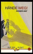 Hände weg von Roger Day
