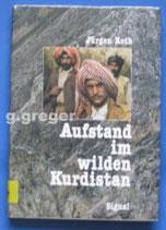 Aufstand im wilden Kurdistan. Tatsachen-Roman von Roth, Jürgen