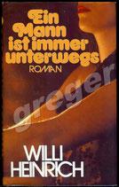 Ein Mann ist immer unterwegs von Willi Heinrich