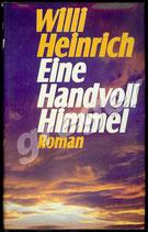 Eine Handvoll Himmel  -  Roman von Willi Heinrich