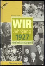 Wir vom Jahrgang 1927 von Reinhard Appel