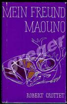Mein Freund Maouno - Roman von Robert Crottet