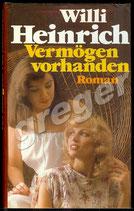 Vermögen vorhanden  -  Roman von Willi Heinrich