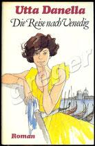 Die Reise nach Venedig von Utta Danella