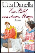 Ein Bild von einem Mann  - Roman von Utta Danella