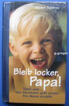 Bleib locker, Papa von Schlenz, Kester