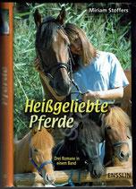 Heißgeliebte Pferde von Miriam Stoffers