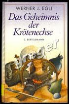 Das Geheimnis der Krötenechse von Werner J. Egli