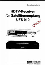 Bedienungsanleitung für den HDTV-Receiver für Satellitensmpfang UFS 910 von Kathrein