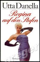 Regina auf den Stufen  - Roman von Utta Danella