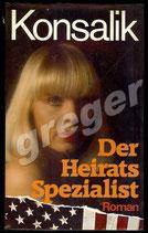 Der Heirats Spezialist von Heinz G. Konsalik