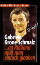 An Rußland muß man einfach glauben von Gabriele Krone - Schmalz