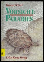 Vorsicht: Paradies   von Scherf, Dagmar