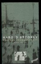 Profane Freundschaft von Brodkey, Harold
