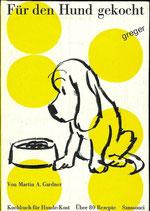 Für den Hund gekocht von Martin A. Gardner