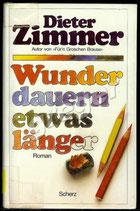 Wunder dauern etwas länger von Dieter Zimmer