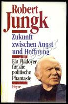 Zukunft zwischen Angst und Hoffnung von Robert Jungk
