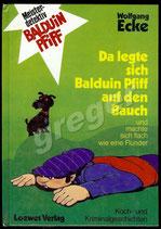 Da legte sich Balduin auf den Bauch von Wolfgang Ecke