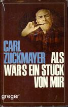 Als wär's ein Stück von mir Horen der Freundschaft von Zuckmayer, Carl