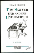 Tom Sawyer und andere Unternehmer von Harald Grosser