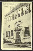 AK Deutsches Reich, postal gelaufen 1913,  Eisleben, Luthers Geburtshaus   31/30