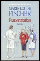 Frauenstation von Marie Louise Fischer